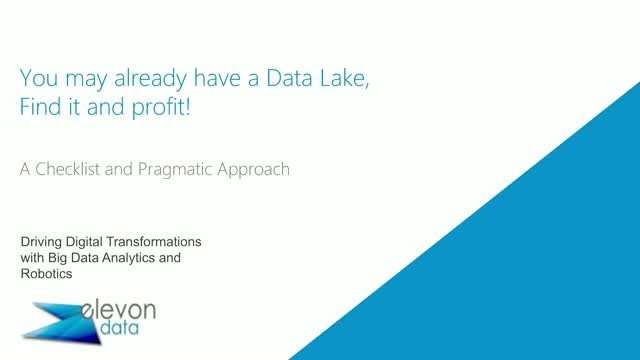 You May Already have a Datalake, Find Out and Profit!