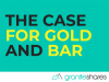 The Case for Gold and BAR