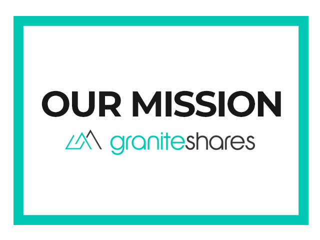 Our Mission at GraniteShares