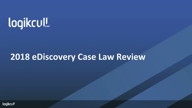 2018 eDiscovery Case Law Review