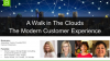 A Walk in The Clouds: The Modern Customer Experience