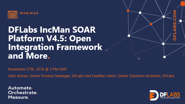 DFLabs IncMan SOAR Platform V4.5: Open Integration Framework and More
