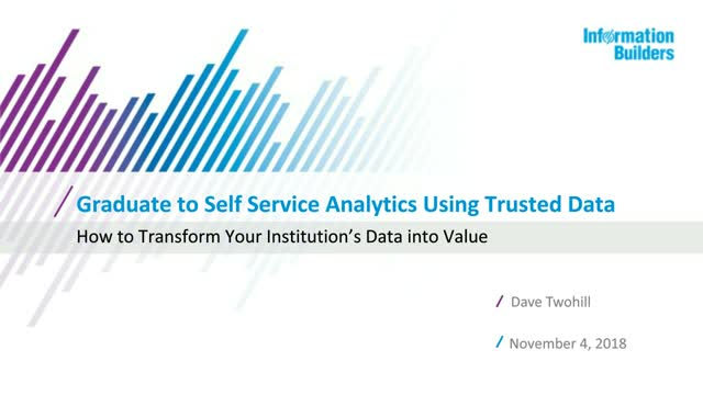 Graduate to Self Service Analytics Using Trusted Data