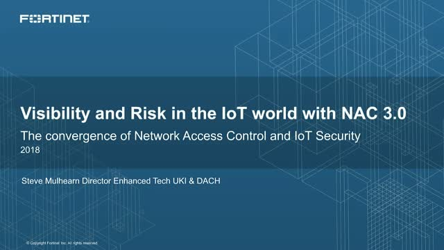 Visibility and Risk in the IOT World with NAC 3.0