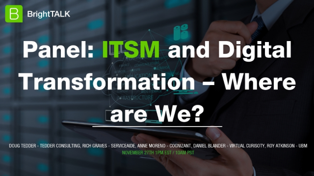 Panel Discussion: ITSM and Digital Transformation – Where Are We?