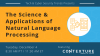 The Science and Applications of Natural Language Processing
