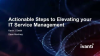 Actionable Steps to Elevating your IT Service Management
