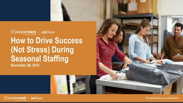 How to Drive Success (Not Stress) During Seasonal Staffing