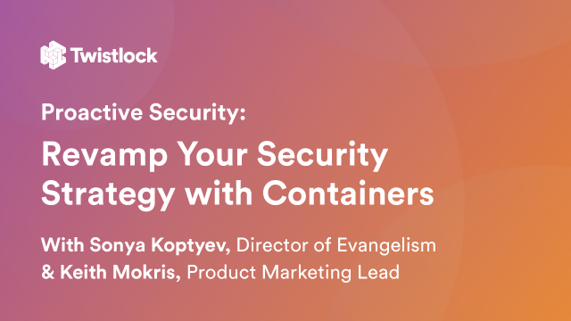 Proactive Security: Revamp Your Security Strategy with Containers