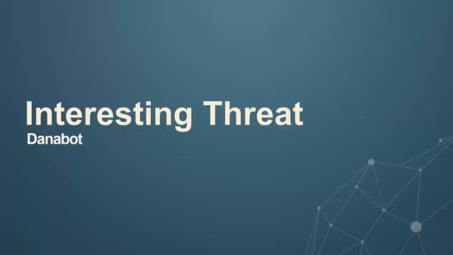 Weekly Threat Byte | Danabot Goes International