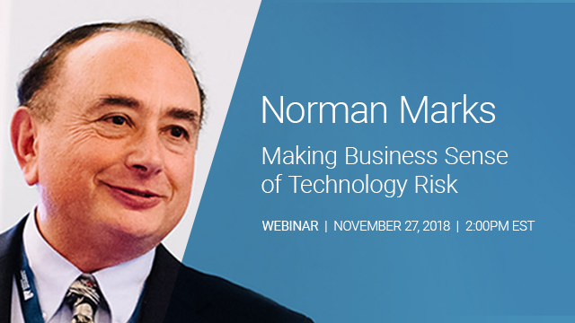 Norman Marks on Making Business Sense of Technology Risk