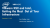 VMware NSX and Intel: Getting the Most Out of Your Infrastructure