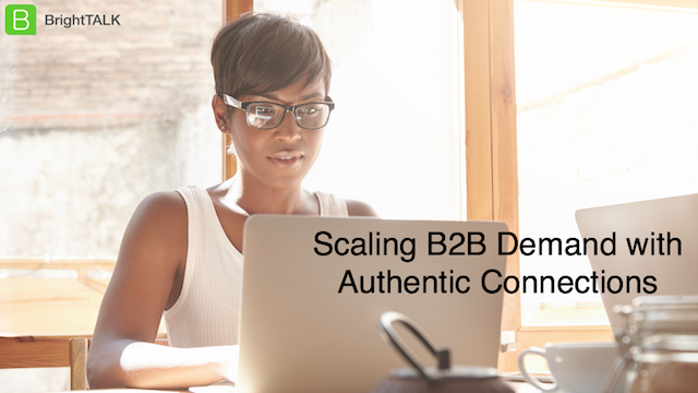 Scaling B2B Demand with Authentic Connections