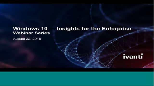 Insights into Windows 10 in the Enterprise (August)