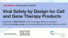 Viral Safety by Design for Cell and Gene Therapy Products
