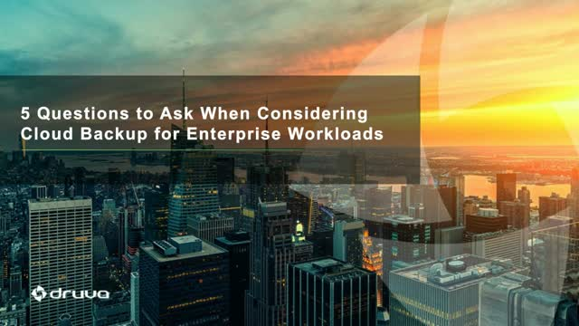 5 Questions to Ask When Considering Cloud Backup for Enterprise Workloads