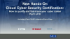 Part I: New Hands-On Cloud/Cyber Security Certification