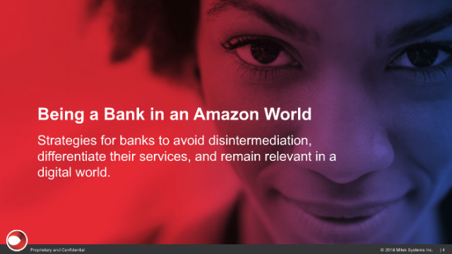 Being a Bank in an Amazon World