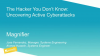 The Hacker You Don't Know – Uncovering Active Cyberattacks