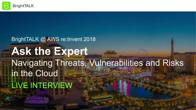 Ask the Expert: Navigating Threats, Vulnerabilities and Risks in the Cloud