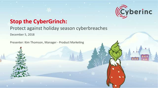 Stop the CyberGrinch: Protect Against Holiday Season Cyberbreaches