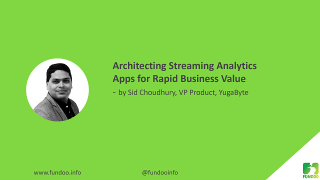 Architecting Streaming Analytics Apps for Rapid Business Value
