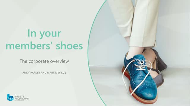 In your members' shoes: the corporate overview