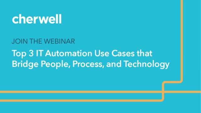 Top 3 IT Automation Use Cases that Bridge People, Process, and Technology