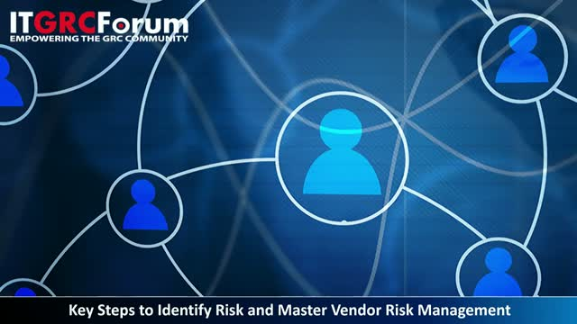 Key Steps to Identify Risk and Master Vendor Risk Management