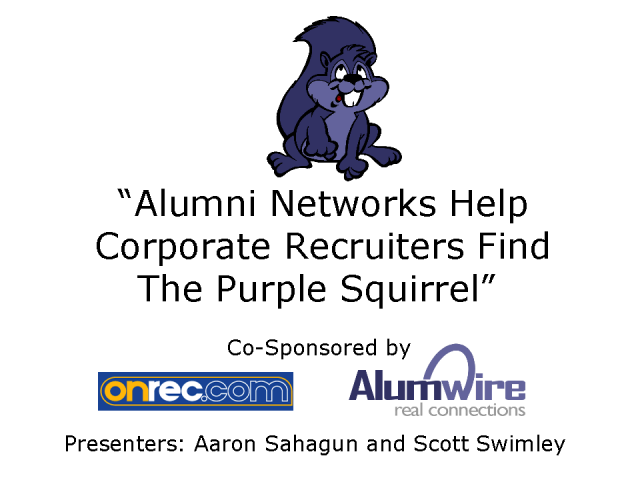 Alumni Networks Help Corp. Recruiters Find the Purple Squirrel