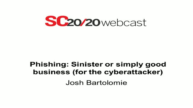 Phishing: Sinister or Simply Good Business (For the cyberattacker)