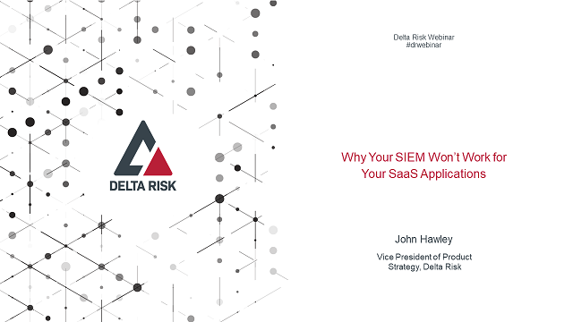 Why Your SIEM Won't Work for Your SaaS Applications