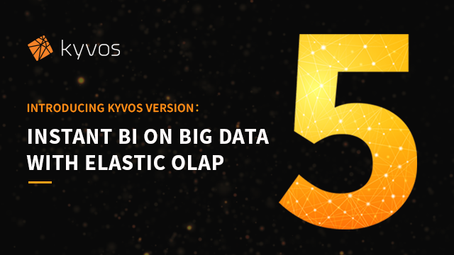 Introducing Kyvos Version 5: Instant BI on Big Data with Elastic OLAP