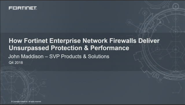 How Fortinet Enterprise Firewalls deliver a unique fabric-based architecture