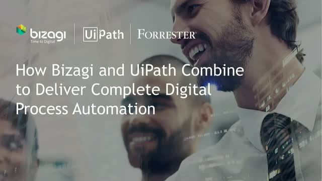 How Bizagi and UiPath Combine to Deliver Complete Digital Process Automation