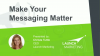 Make Your Messaging Matter: B2B Messaging That Generates Leads and Closes Deals