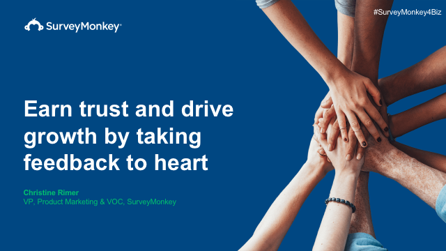 Earn Trust and Drive Growth by Taking Feedback to Heart