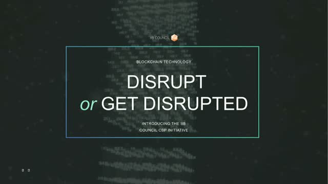 Blockchain Technology – Disrupt or Get Disrupted