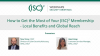 How to Get the Most of Your (ISC)² Membership - Local Benefits and Global Reach