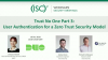 Trust No One Part 3 - User Authentication for a Zero Trust Security Model