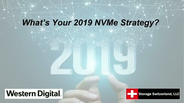 What's Your 2019 NVMe Strategy?