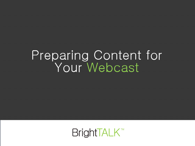 Preparing Content for Your Webcast