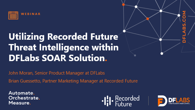 Utilizing Recorded Future Threat Intelligence Within DFLabs SOAR Solution