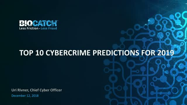 2019 Predictions - What to Expect from Cybercrime in the Coming Year