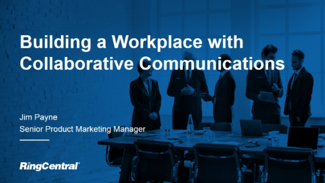 Building a Workplace with Collaborative Communications