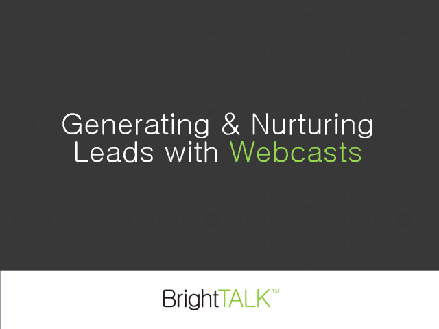 Generating and Nurturing Leads with Webcasts