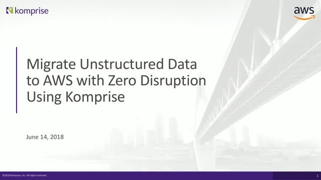 Migrate Unstructured Data to AWS with Zero Disruption Using Komprise