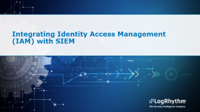 Integrating Identity Access Management (IAM) with SIEM