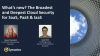 What's new? The Broadest and Deepest Cloud Security for SaaS, PaaS & IaaS