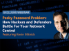 The Pesky Password Problem: How Hackers and Defenders Battle For Network Control